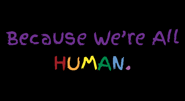 Because we're all HUMAN
